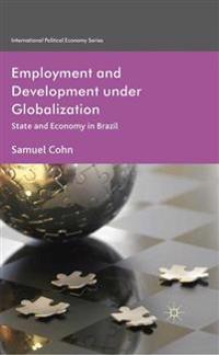 Employment and Development Under Globalization