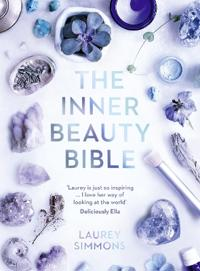 Inner beauty bible - mindful rituals to nourish your soul