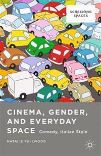 Cinema, Gender, and Everyday Space