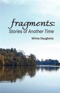 Fragments: Stories of Another Time