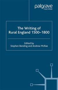 The Writing of Rural England 1500-1800