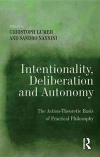 Intentionality, Deliberation and Autonomy