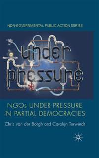 Ngos Under Pressure in Partial Democracies