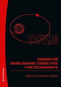 TEFYMA : handbok för grundläggande teknisk fysik, fysik och matematik