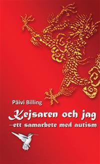 Kejsaren och jag : ett samarbete med autism