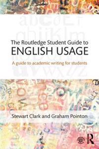 Routledge Student Guide to English Usage