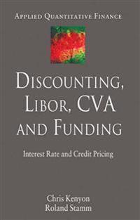 Discounting, Libor, Cva and Funding