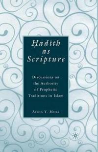 Hadith As Scripture