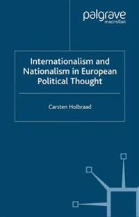 Internationalism and Nationalism in European Political Thought