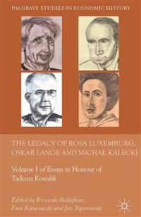 The Legacy of Rosa Luxemburg, Oskar Lange and Micha? Kalecki