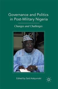 Governance and Politics in Post-military Nigeria