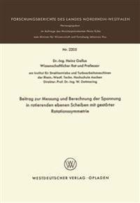 Beitrag Zur Messung Und Berechnung Der Spannungen in Rotierenden Ebenen Scheiben Mit Gestörter Rotationssymmetrie