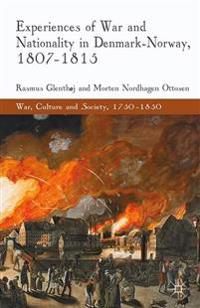 Experiences of War and Nationality in Denmark and Norway 1807-1815