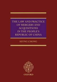 The Law and Practice of Mergers and Acquisitions in the People's Republic of China