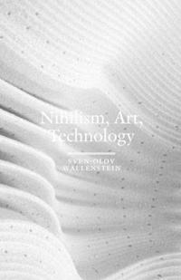 Nihilism, Art, Technology