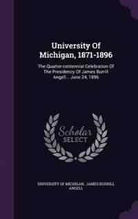 University of Michigan, 1871-1896