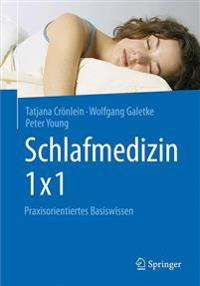 Schlafmedizin 1x1: Praxisorientiertes Basiswissen