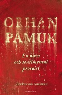 En naiv och sentimental prosaist : tankar om romanen