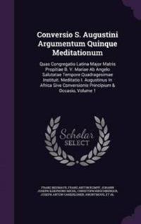 Conversio S. Augustini Argumentum Quinque Meditationum