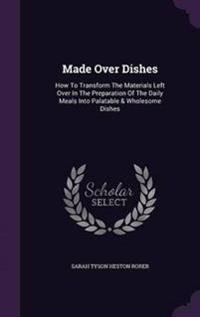 Made Over Dishes