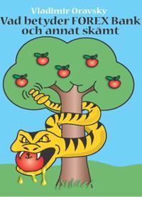 VAD BETYDER FOREX BANK OCH ANNAT SKÄMT