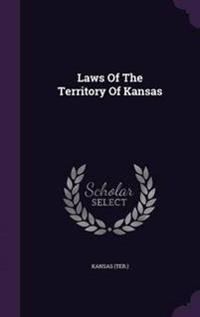 Laws of the Territory of Kansas