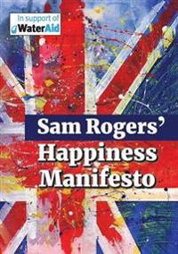 Sam Rogers' Happiness Manifesto