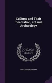 Ceilings and Their Decoration, Art and Archaeology