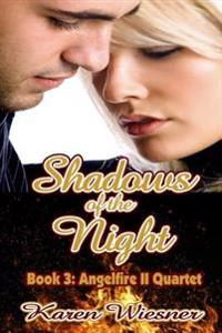 Shadows of the Night, Book 3, Angelfire II Quartet