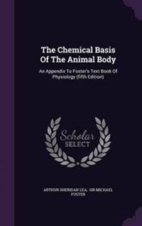 The Chemical Basis of the Animal Body