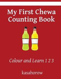 My First Chewa Counting Book: Colour and Learn 1 2 3