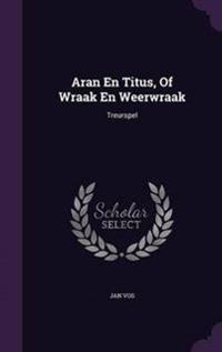 Aran En Titus, of Wraak En Weerwraak