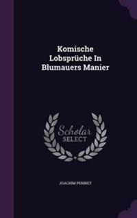 Komische Lobspruche in Blumauers Manier