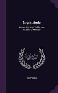 Ingratitude