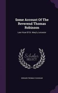Some Account of the Reverend Thomas Robinson