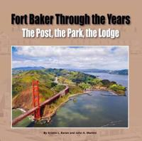 Fort Baker Through the Years: The Post, the Park, the Lodge
