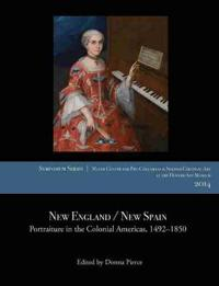 New England / New Spain: Portraiture in the Colonial Americas, 1492-1850
