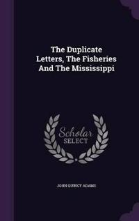 The Duplicate Letters, the Fisheries and the Mississippi