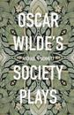 Oscar Wilde's Society Plays