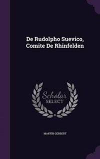 de Rudolpho Suevico, Comite de Rhinfelden