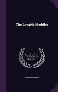 The Lovable Meddler