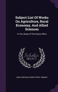 Subject List of Works on Agriculture, Rural Economy, and Allied Sciences