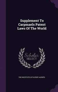 Supplement to Carpmaels Patent Laws of the World