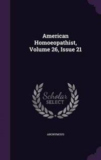 American Homoeopathist, Volume 26, Issue 21
