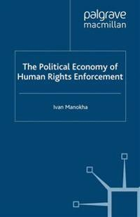 The Political Economy of Human Rights Enforcement