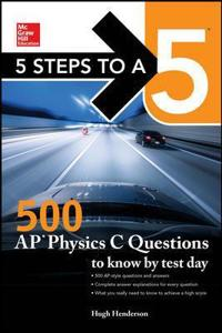 500 AP Physics C Questions to know by test day