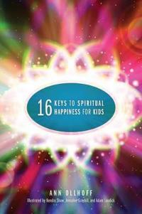 Sixteen Keys to Spiritual Happiness for Kids