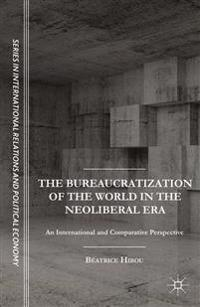 The Bureaucratization of the World in the Neoliberal Era