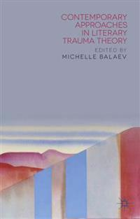 Contemporary Approaches in Literary Trauma Theory
