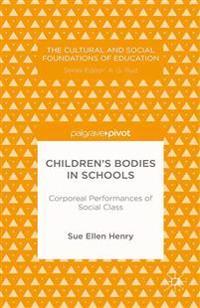 Children's Bodies in Schools: Corporeal Performances of Social Class